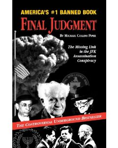 Final Judgment: The Missing Link in the JFK Assassination Conspiracy by Michael Collins Piper (PDF download)