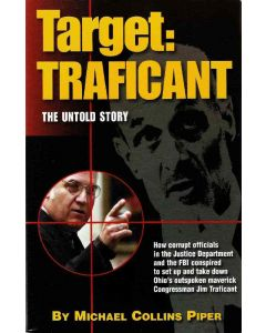 Target: TRAFICANT; The Outrageous Inside Story of How the Justice Department, the Israeli Lobby and the American Mass Media Conspired to Set Up and Take Down Congressman Jim Traficant by Michael Collins Piper (ePub download)