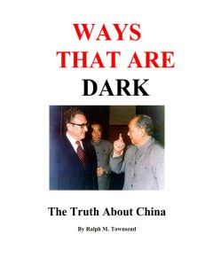 Ways That Are Dark: The Truth About China by Ralph Townsend (PDF download)